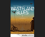 Wasteland Blues - Kindle Edition